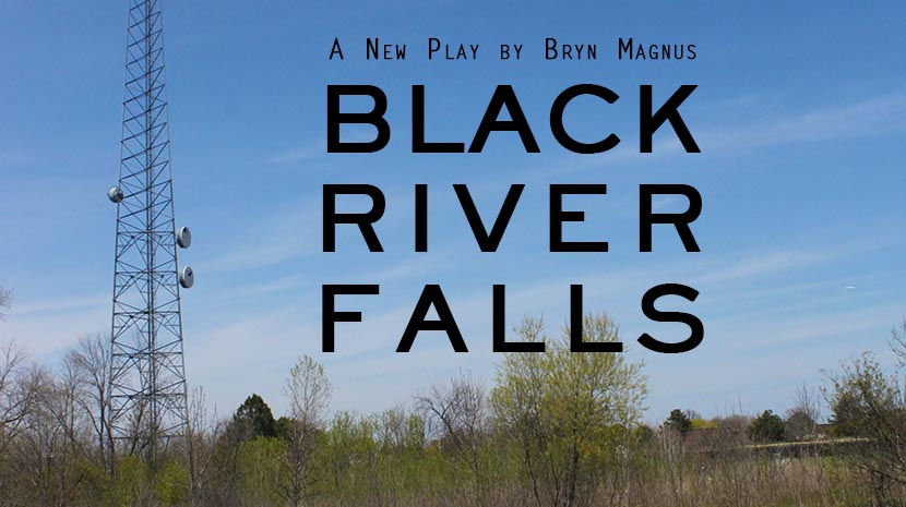 Black River Falls by Bryn Magnus. Photo by Jeffrey Bivens.
